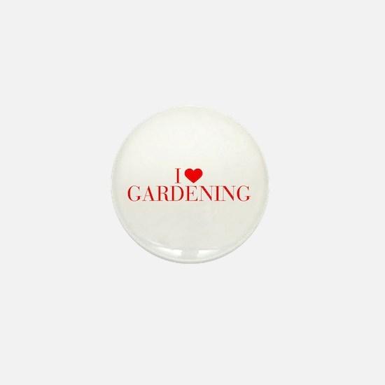 I love Gardening-Bau red 500 Mini Button