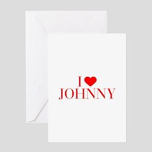 I love JOHNNY-Bau red 500 Greeting Cards