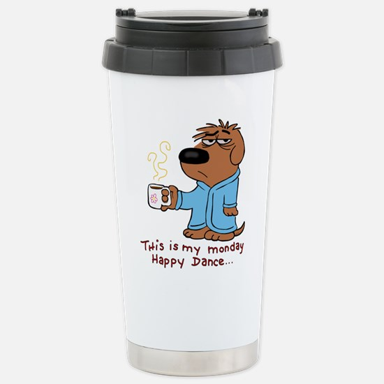 this is my monday happy Stainless Steel Travel Mug