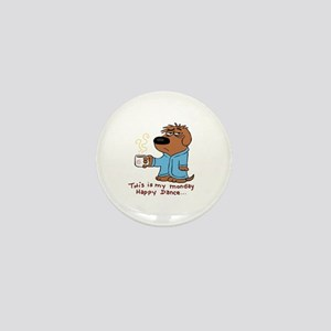this is my monday happy dance Mini Button