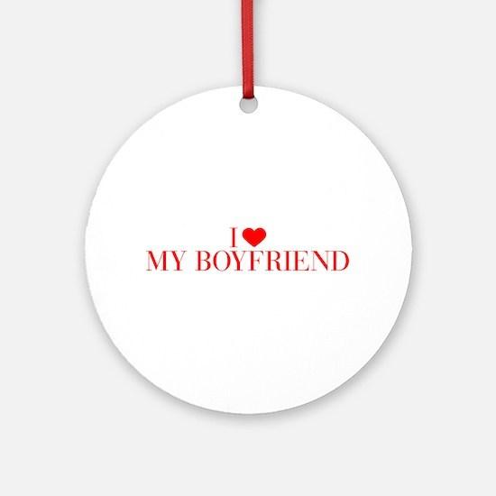 I love My Boyfriend-Bau red 500 Ornament (Round)