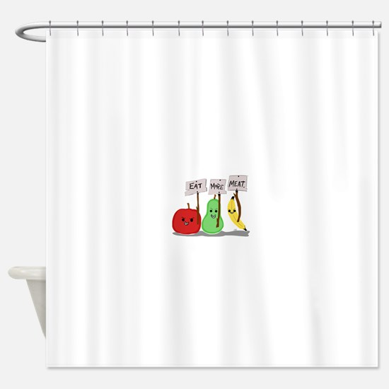 Eat More Meat Shower Curtain