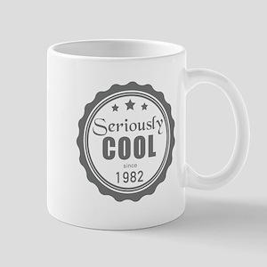 Seriously Cool since 1982 Mugs
