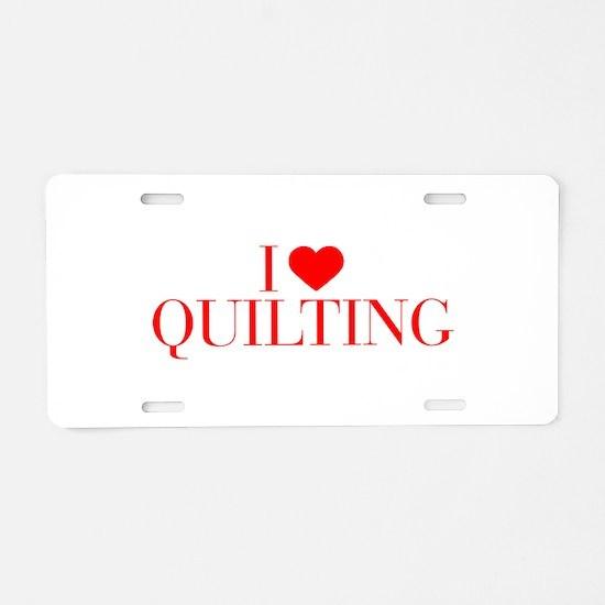 I love Quilting-Bau red 500 Aluminum License Plate