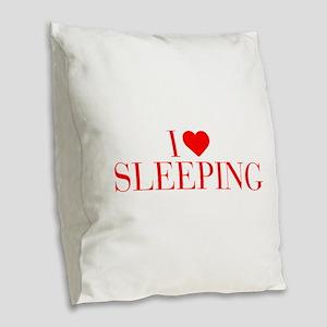 I love Sleeping-Bau red 500 Burlap Throw Pillow