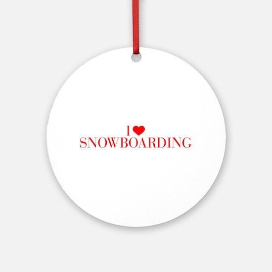 I love Snowboarding-Bau red 500 Ornament (Round)
