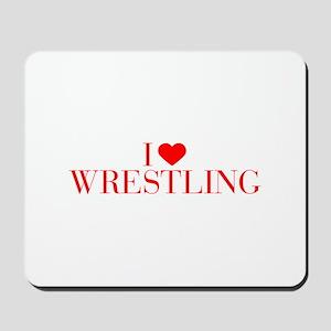 I love Wrestling-Bau red 500 Mousepad