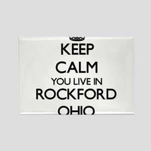 Keep calm you live in Rockford Ohio Magnets