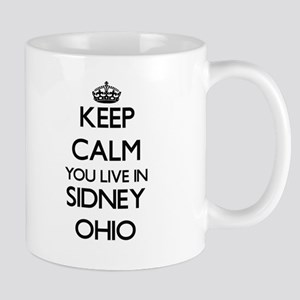 Keep calm you live in Sidney Ohio Mugs
