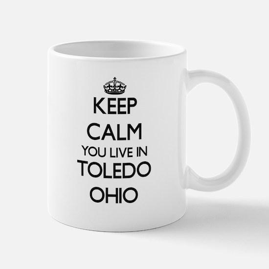 Keep calm you live in Toledo Ohio Mugs