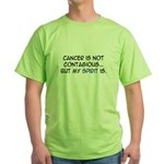 'Cancer Is Not Contagious, My Spirit Is' Green T-S