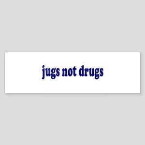 Jugs Not Drugs (Breast) Bumper Sticker