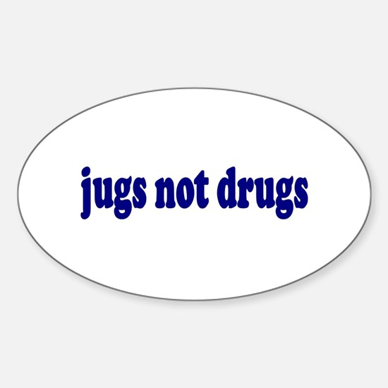 Jugs Not Drugs (Breast) Oval Decal