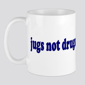 Jugs Not Drugs (Breast) Mug