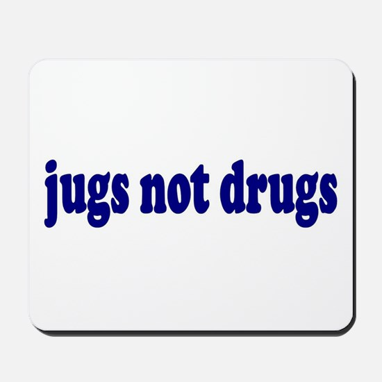 Jugs Not Drugs (Breast) Mousepad