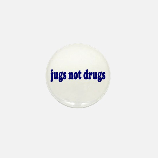 Jugs Not Drugs (Breast) Mini Button