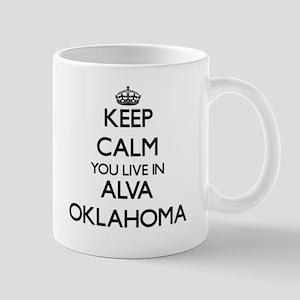 Keep calm you live in Alva Oklahoma Mugs
