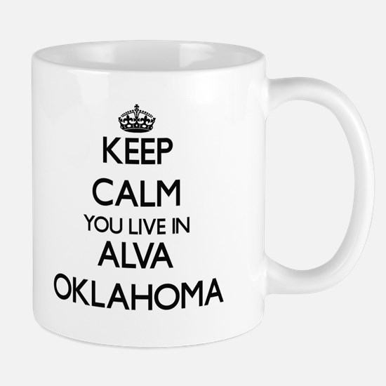 Keep calm you live in Alva Oklahoma Mugs