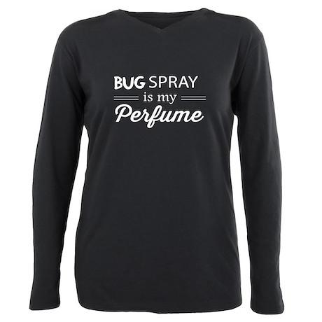 Bug Spray Is My Perfume T-Shirt