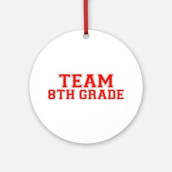 Team 8th Grade Ornament (Round)