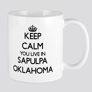 Keep calm you live in Sapulpa Oklahoma Mugs