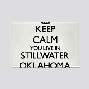 Keep calm you live in Stillwater Oklahoma Magnets