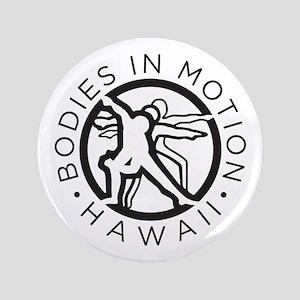 "Bodies In Motion 3.5"" Button"