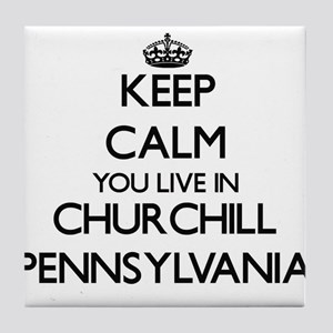 Keep calm you live in Churchill Penns Tile Coaster