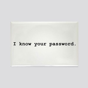 I Know Your Password Rectangle Magnet