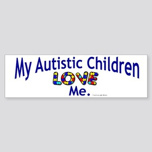 My Autistic Children Love Me Bumper Sticker