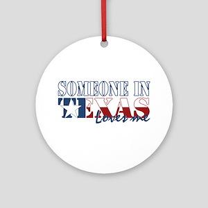 Someone in Texas Round Ornament