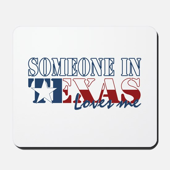 Someone in Texas Mousepad