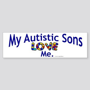My Autistic Sons Love Me Bumper Sticker