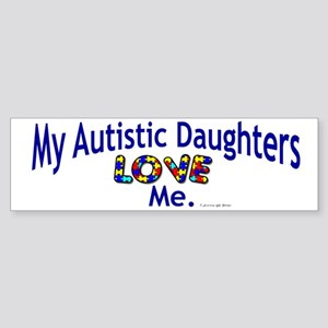 My Autistic Daughters Love Me Bumper Sticker