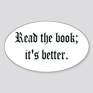 "Oval Sticker - ""Read the book; it's better.&q"