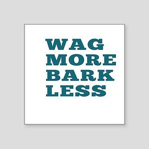 Wag More Bark Less Sticker