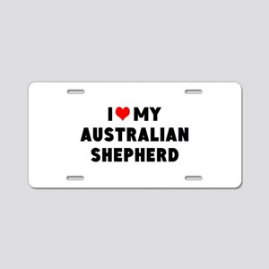 I LUV MY AUSTRALIAN SHEPHERD Aluminum License Plat