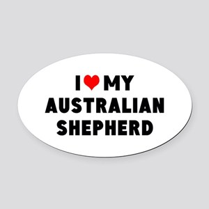 I LUV MY AUSTRALIAN SHEPHERD Oval Car Magnet