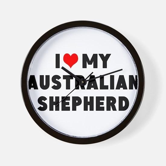 I LUV MY AUSTRALIAN SHEPHERD Wall Clock