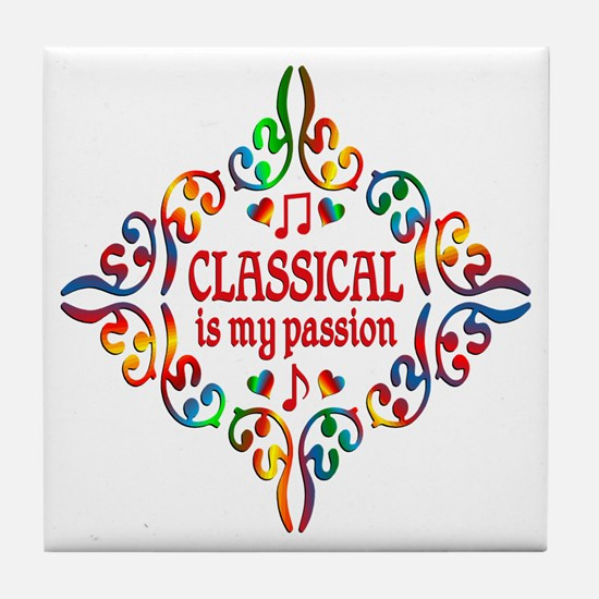 Classical Is My Passion Tile Coaster