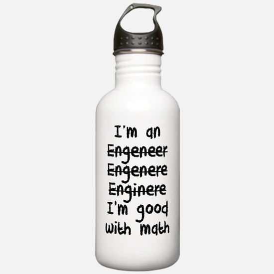 I'm An Engineer I'm Go Water Bottle