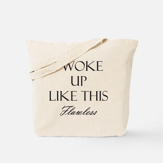 I Woke Up Like This Tote Bag