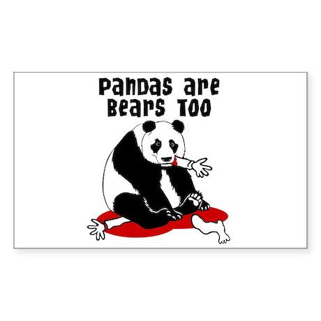 Pandas are Bears Too Rectangle Sticker