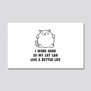 I Work Hard So My Cat Can Live A Better Life Car M