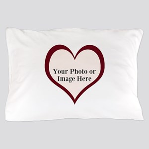 Your Photo Here Heart Pillow Case