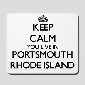 Keep calm you live in Portsmouth Rhode I Mousepad