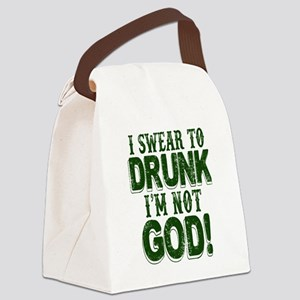 Swear To Drunk I'm Not God Canvas Lunch Bag