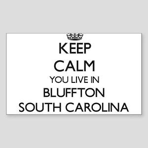 Keep calm you live in Bluffton South Carol Sticker