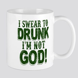 Swear To Drunk I'm Not God Mugs
