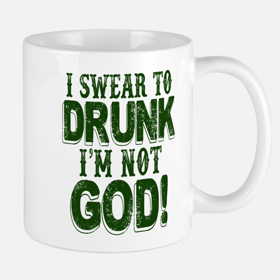 Swear To Drunk I'm Not God Mugs